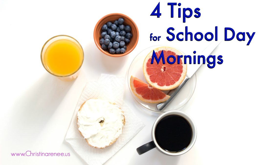 4 Tips for School Day Mornings