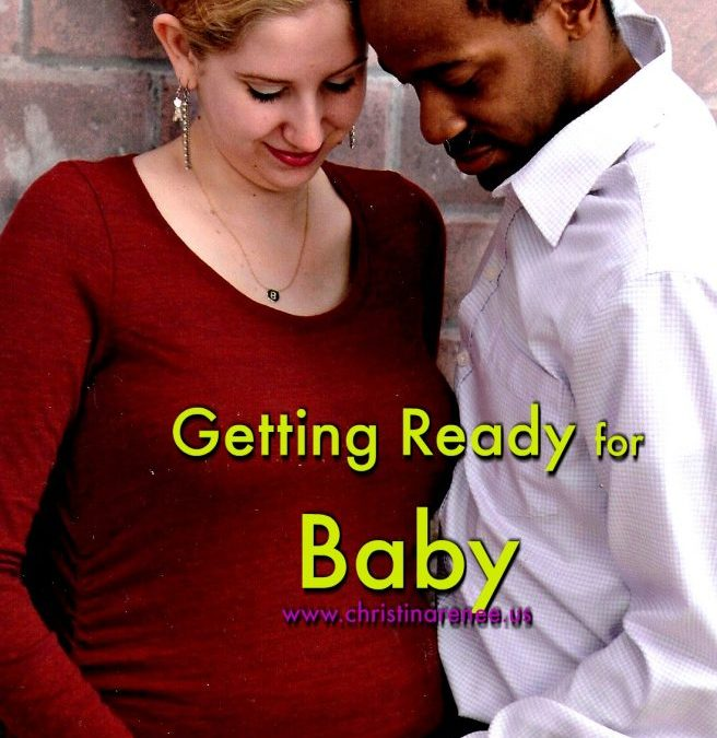 Getting Ready for Baby  (part 2)