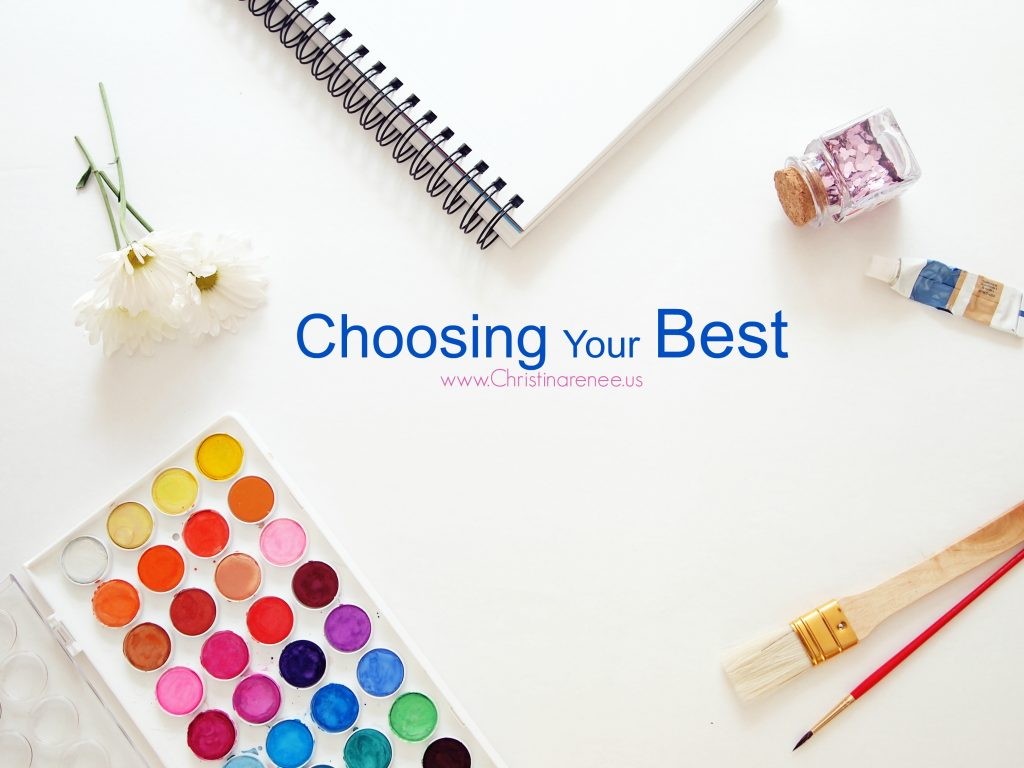 Choosing Your Best