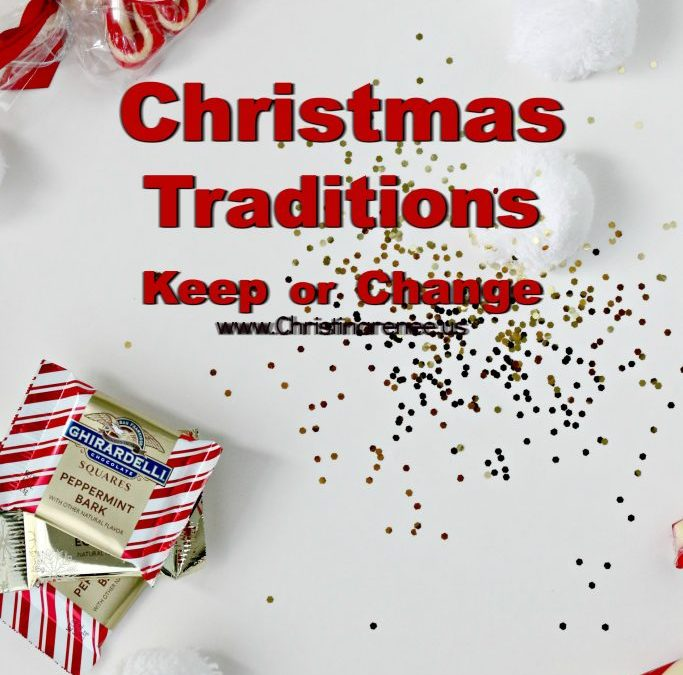 Christmas Traditions- Keep or Change
