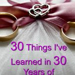 30 Things I've Learned in 30 Years of Marriage (part 2)
