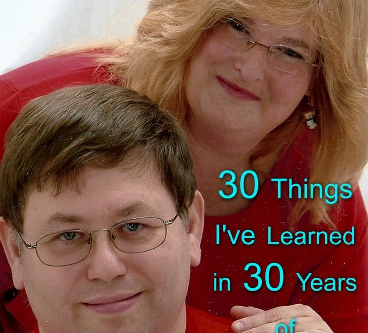30 Things I've Learned in 30 Years of Marrige