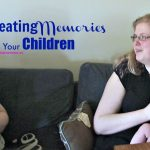 Creating Memories with your Children