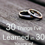 30 Things I've Learned in 30 Years of Marriage (part 3)