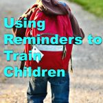 Using Reminders to Train Children