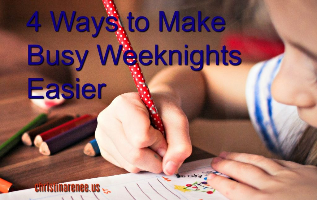 4 Ways to Make Busy Weeknights Easier