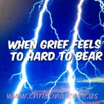 When Grief Feels to Hard to Bear