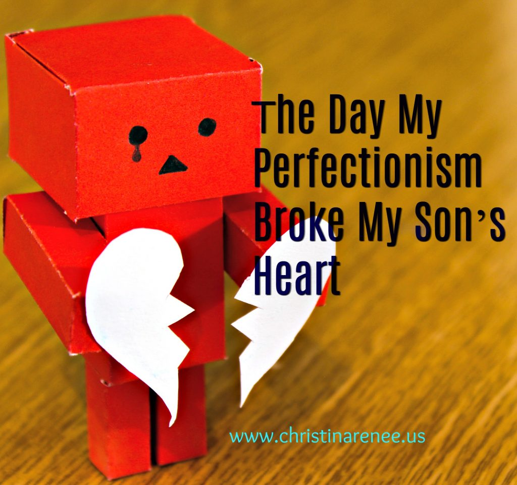 The day my perfectionism broke my son's heart