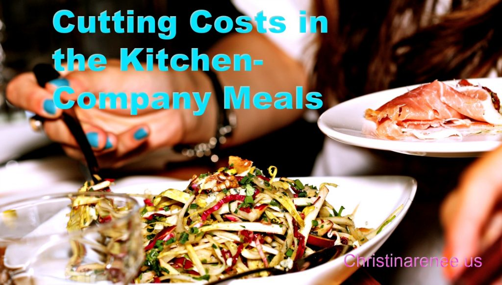 Cutting Costs in the Kitchen- Company Meals