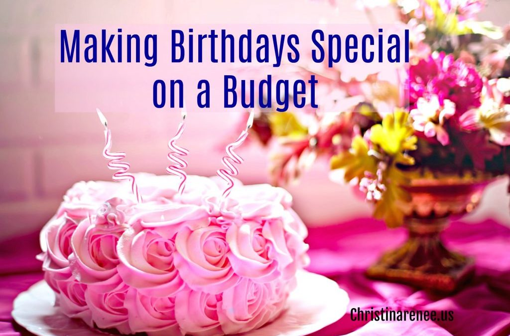 Making Birthdays Special on a Budget