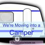 We're Moving into a Camper