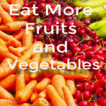 How I Get My Kids to Eat More Fruits and Vegatables