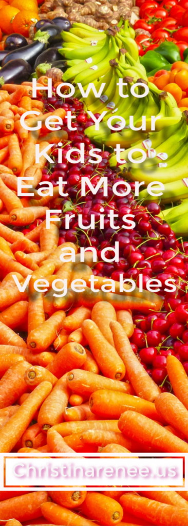 Do you have trouble getting your kids to eat fruits and vegetables? Here's how to get them to eat more of them.