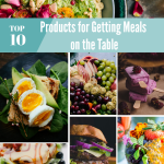 Top 10 Products for Getting Meals on the Table