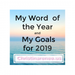 My Word of the Year and Goals for 2019