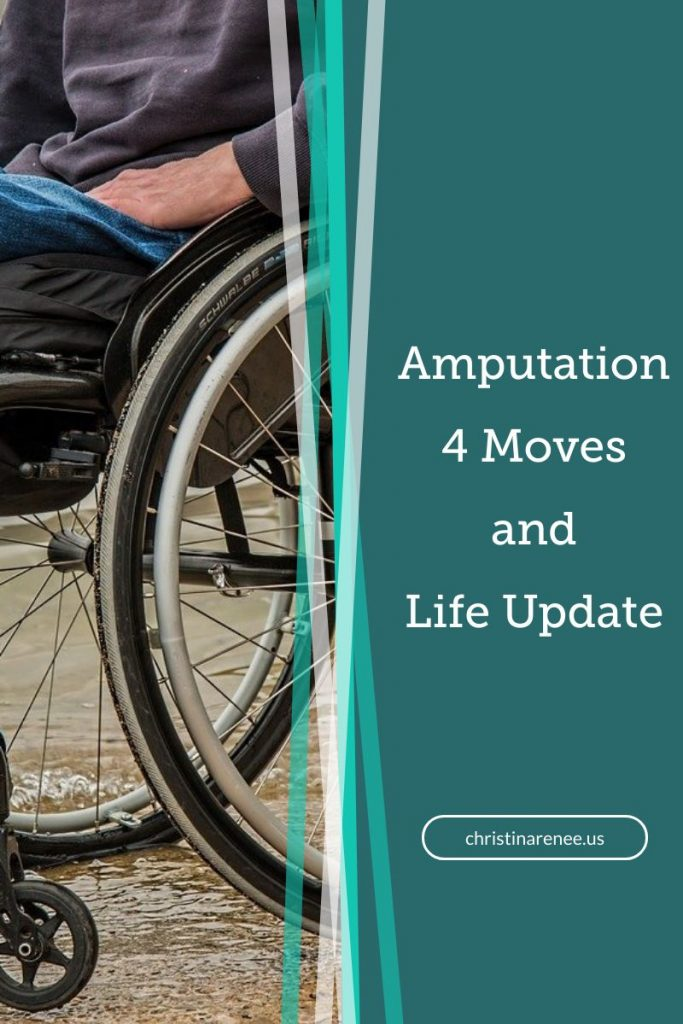 Amputation, 4 moves and life update