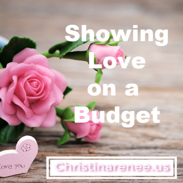 Creative ideas to show love without spending a lot of money.