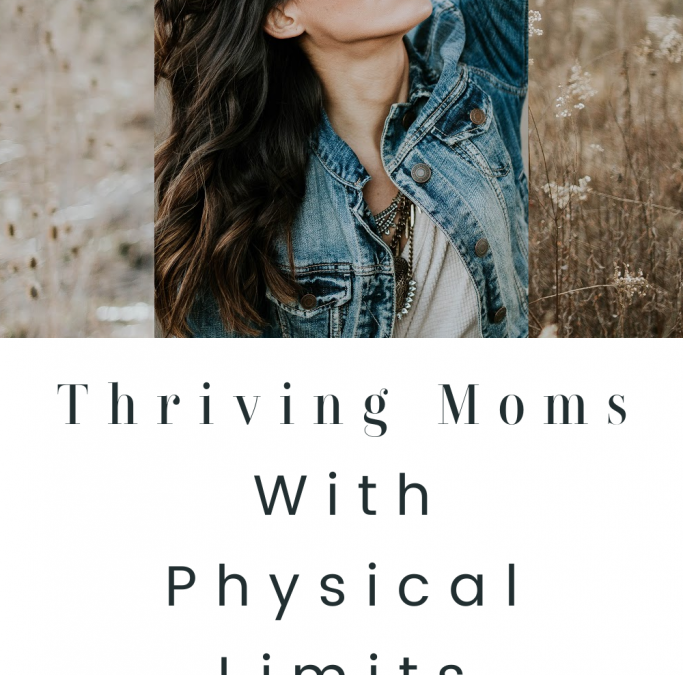 Thriving Moms with Physical Limits